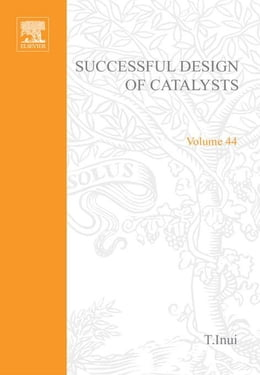 Book Successful Design of Catalysts: Future Requirements and Development by Inui, T.