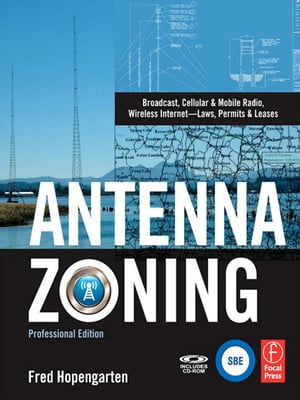 Antenna Zoning Broadcast,  Cellular & Mobile Radio,  Wireless Internet- Laws,  Permits & Leases