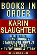Karin Slaughter Books in Order: Will Trent series, Grant County series, all short stories, standalone novels & nonfiction.