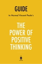 Guide to Norman Vincent Peale's The Power of Positive Thinking by Instaread by Instaread