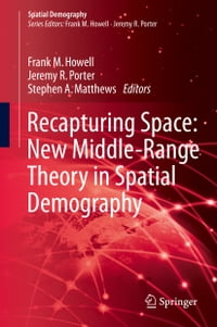 Recapturing Space: New Middle-Range Theory in Spatial Demography