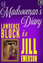 A Madwoman's Diary: The Jill Emerson Novels, #6 by Lawrence Block