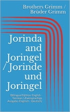 Jorinda and Joringel / Jorinde und Joringel: (Bilingual Edition: English - German / Zweisprachige Ausgabe: Englisch - Deutsch) by Jacob Grimm