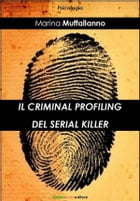 Il criminal profiling del serial killer by Marina Muffallanno
