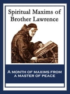Spiritual Maxims of Brother Lawrence: With linked Table of Contents by Brother Lawrence