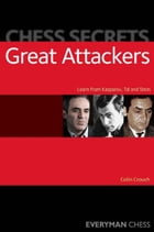 Chess Secrets: Great Attackers by Colin Crouch