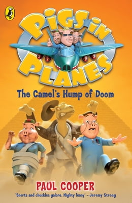 Book Pigs in Planes: The Camel's Hump of Doom: The Camel's Hump of Doom by Paul Cooper