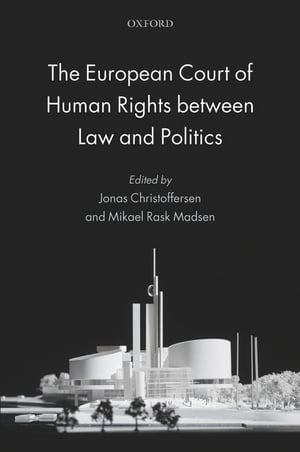 The European Court of Human Rights between Law and Politics