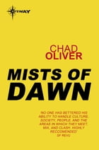 Mists of Dawn by Chad Oliver