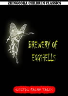 Brewery Of Eggshells by Joseph Jacobs