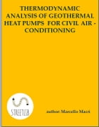 Thermodynamic analysis of geothermal heat pumps for civil air-conditioning by Marcello Macrì