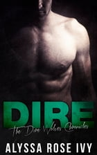Dire (The Dire Wolves Chronicles #1) by Alyssa Rose Ivy
