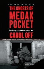 The Ghosts of Medak Pocket: The Story of Canada's Secret War by Carol Off