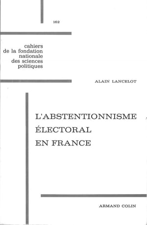 L'abstentionnisme électoral en France by Alain Lancelot