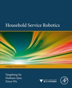 Household Service Robotics by Yangsheng Xu
