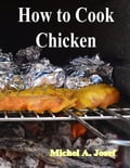 How to Cook Chicken 605db031-87e8-42ab-9f7c-7c8723f74bf8