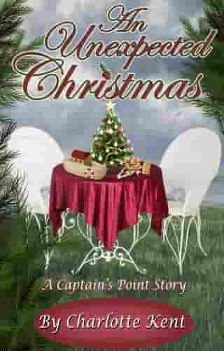 An Unexpected Christmas: A Captain's Point Story by Charlotte Kent
