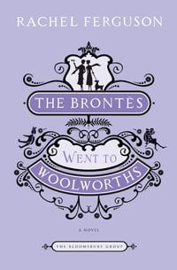 The Brontes Went to Woolworths: A Novel
