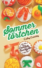 Die Chocolate Box Girls - Sommertörtchen by Cathy Cassidy