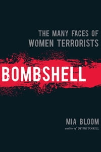 Bombshell: The Many Faces Of Women Terrorists