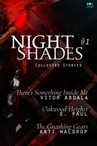 Night Shades #1: collected stories by Vitor Abdala