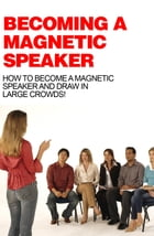 Becoming A Magnetic Speaker by Anonymous