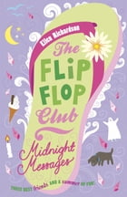 The Flip-Flop Club: Midnight Messages by Ellen Richardson