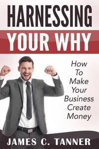 Harnessing Your WHY