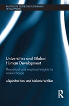 Universities and Global Human Development: Theoretical and empirical insights for social change