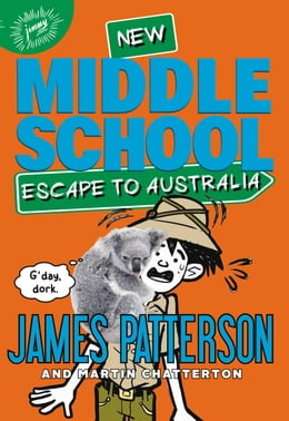 Book Middle School: Escape to Australia by James Patterson