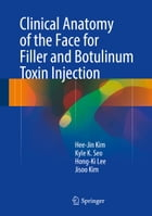 Clinical Anatomy of the Face for Filler and Botulinum Toxin Injection by Hong-Ki Lee