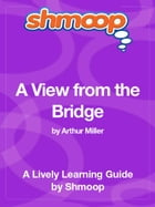 Shmoop Literature Guide: A View from the Bridge by Shmoop