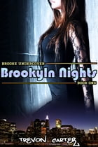 Brooklyn Nights: Book 1 of Brooke Undercover by Trevon Carter