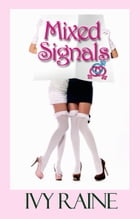 Mixed Signals by Ivy Raine