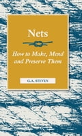 Nets - How to Make, Mend and Preserve Them 0c46634b-c370-4881-b02e-b1898bb34c0d