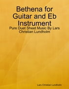 Bethena for Guitar and Eb Instrument - Pure Duet Sheet Music By Lars Christian Lundholm by Lars Christian Lundholm