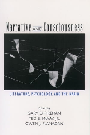 Narrative and Consciousness Literature,  Psychology and the Brain