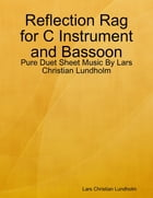 Reflection Rag for C Instrument and Bassoon - Pure Duet Sheet Music By Lars Christian Lundholm by Lars Christian Lundholm