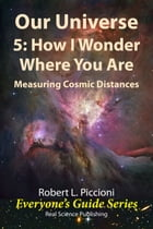 Our Universe 5: How I Wonder Where You Are by Robert Piccioni