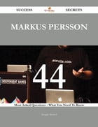 Markus Persson 44 Success Secrets - 44 Most Asked Questions On Markus Persson - What You Need To Know