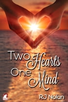 Two Hearts–One Mind by RJ Nolan