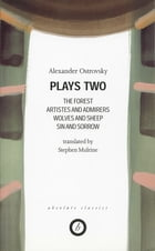 Ostrovsky: Plays Two by Alexander Ostrovsky