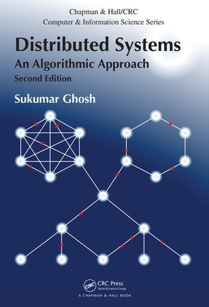 Distributed Systems An Algorithmic Approach,  Second Edition