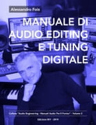 Manuale di Audio Editing e Tuning Digitale: Editing e Tuning Professionale per Home Studio by Alessandro Fois