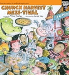 Church Harvest Mess-tival by Mike Thaler