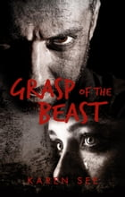 Grasp of the Beast: Brig Thomson Shifter, #3 by Karen See