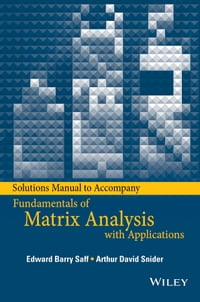 Solutions Manual to accompany Fundamentals of Matrix Analysis with Applications