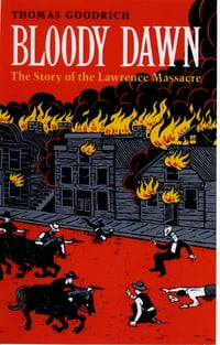 Bloody Dawn: The Story of the Lawrence Massacre