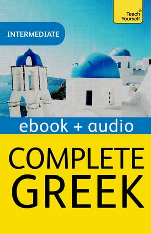 Complete Greek Beginner to Intermediate Course Enhanced eBook: New edition