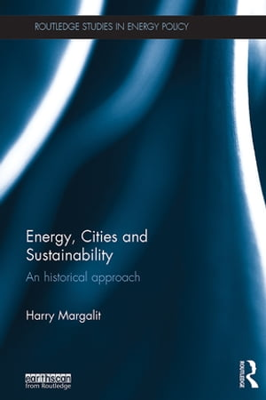 Energy,  Cities and Sustainability An historical approach